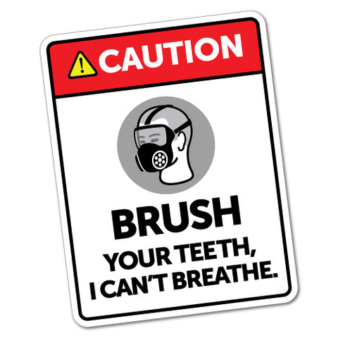 Caution Brush Your Teeth Sticker