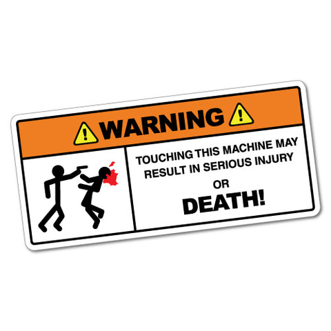 Warning Touching This Machine Sticker