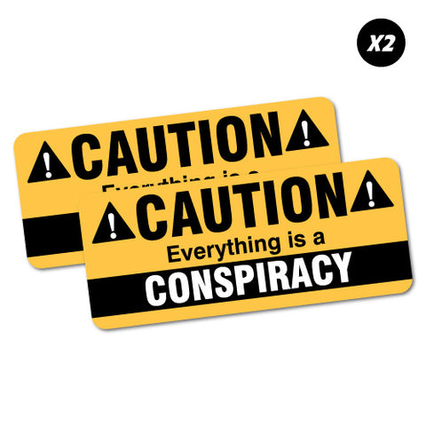 2X Caution Everything Is A Conspiracy Sticker