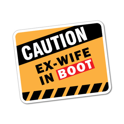 Caution Ex-Wife In Boot Sticker