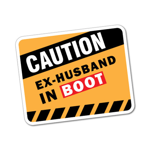 Caution Ex-Husband In Boot Sticker