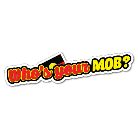 Who'S Your Mob Sticker