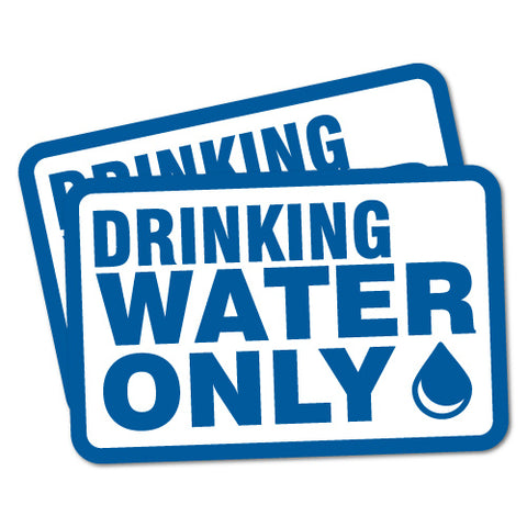 2X DRINKING WATER ONLY SAFETY Sticker