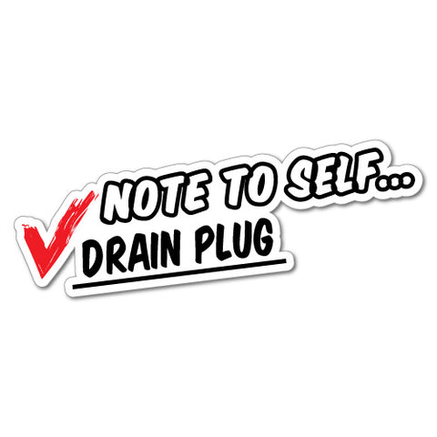 Note To Self Drain Plug Sticker