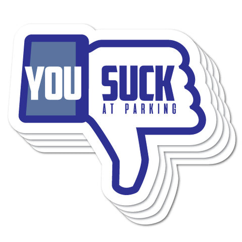 (4) You Suck At Parking Sticker Funny Prank