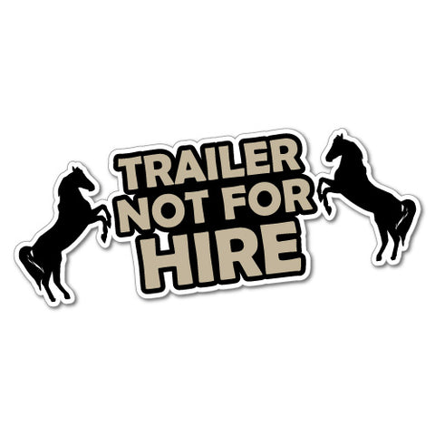 Horse Trailer Not For Hire Sticker