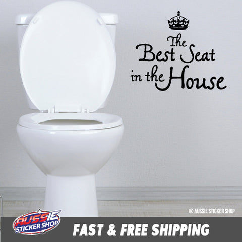 THE BEST SEAT IN HOUSE TOILET STICKER