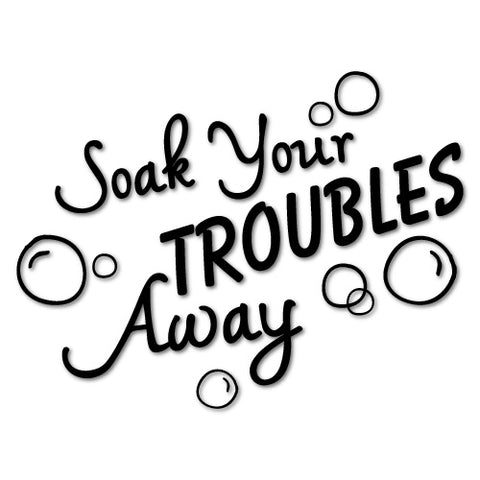 SOAK YOUR TROUBLE AWAY BATH STICKER