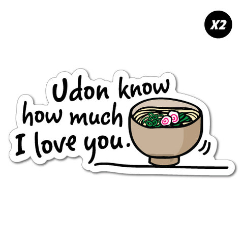 2X Udon Know How Much I Love You Sticker