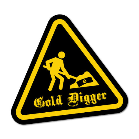 Funny Gold Digger Sticker
