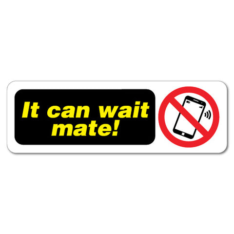 It Can Wait Mate No Mobile Phone Sign Car Sticker