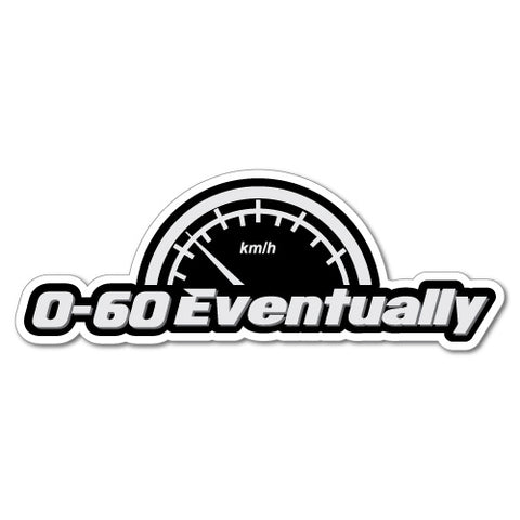 0 To 60 Eventually Car Speed Meter Sticker