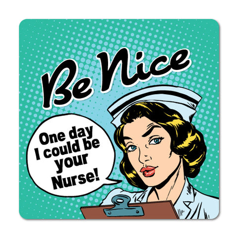 Be Nice One Day I Could Be Your Nurse Comic Sticker