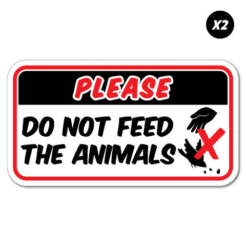 2 x Please Do Not Feed The Animals Bird Sticker