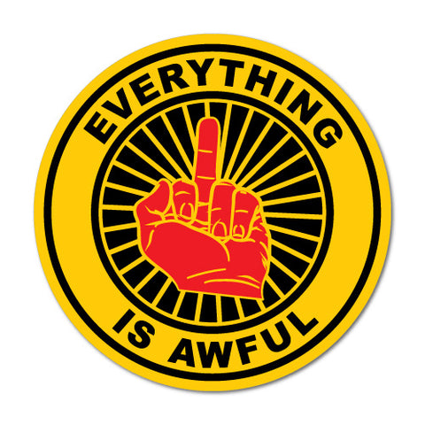 Everything is awful sticker