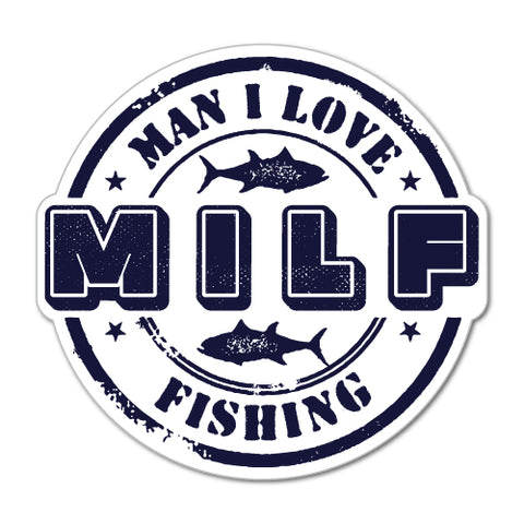 MILF Man I love Fishing Funny Car Sticker