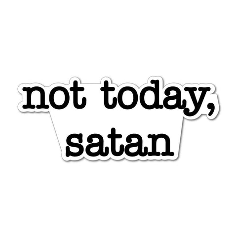 Not Today, Satan Funny Saying Quote Rude Cheeky Joke Car Sticker Decal