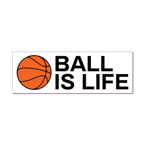Ball Is Life Sticker Decal