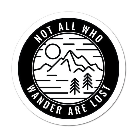Not All Who Wander Are Lost Sticker Decal