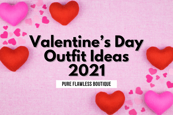 Valentine's Day Outfit Ideas 2021