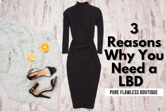3 Reasons Why You Need a Little Black Dress in Your Closet