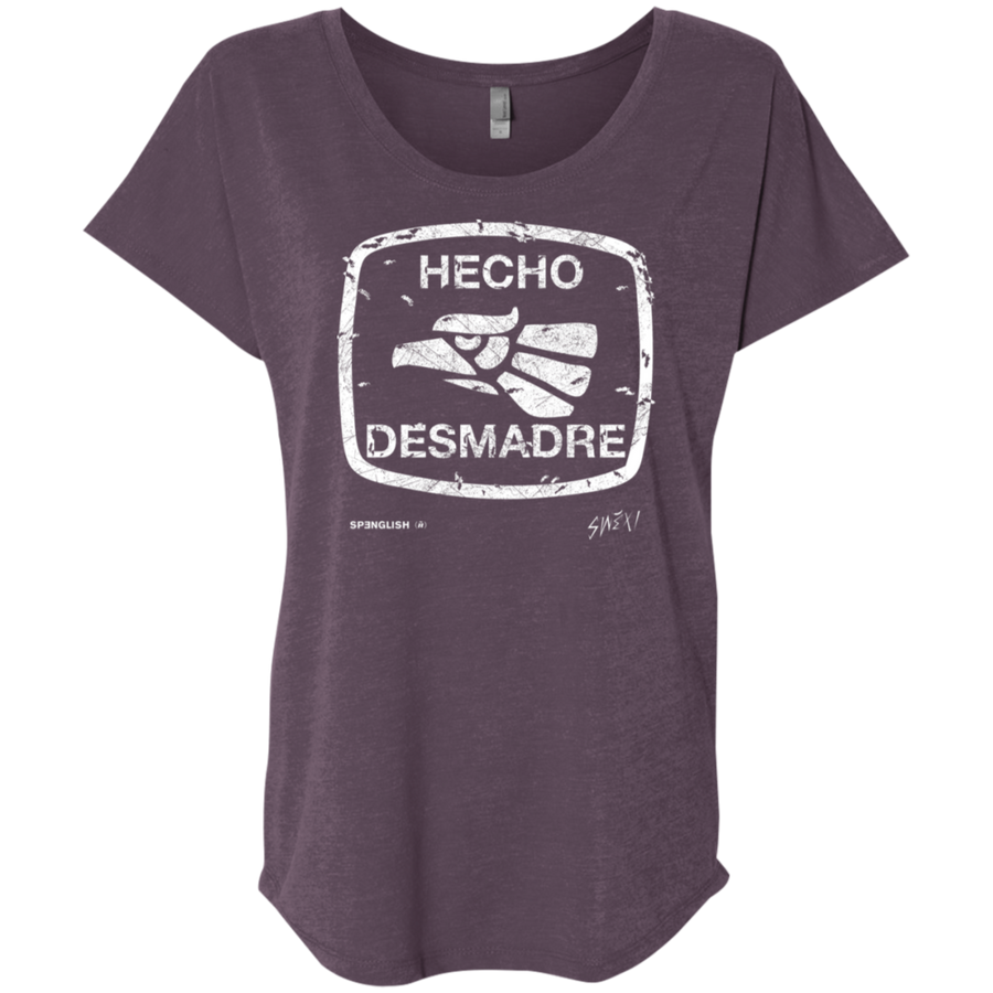 Hecho Desmadre -  Ladies' Triblend Dolman Sleeve