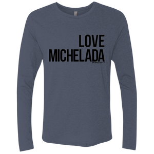 LOVE MICHELADA - Next Level Men's Triblend LS Crew