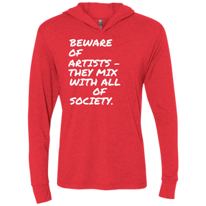 Beware of artists - NL6021 Unisex Triblend LS Hooded T-Shirt