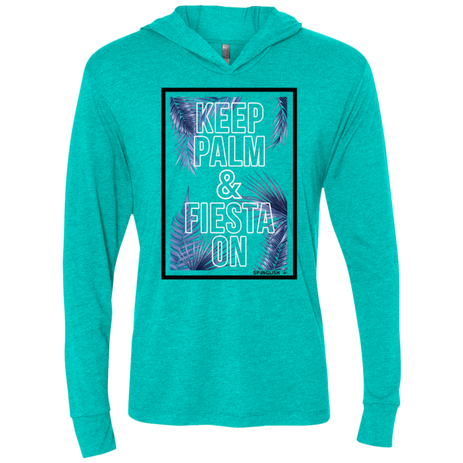 KEEP PALM AND FIESTA ON - Next Level Unisex Triblend LS Hooded T-Shirt
