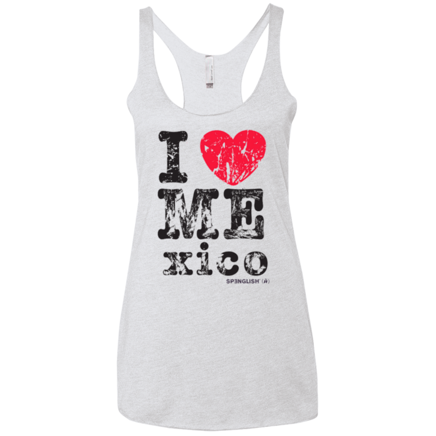 I LOVE MEXICO  - Next Level Ladies' Triblend Racerback Tank