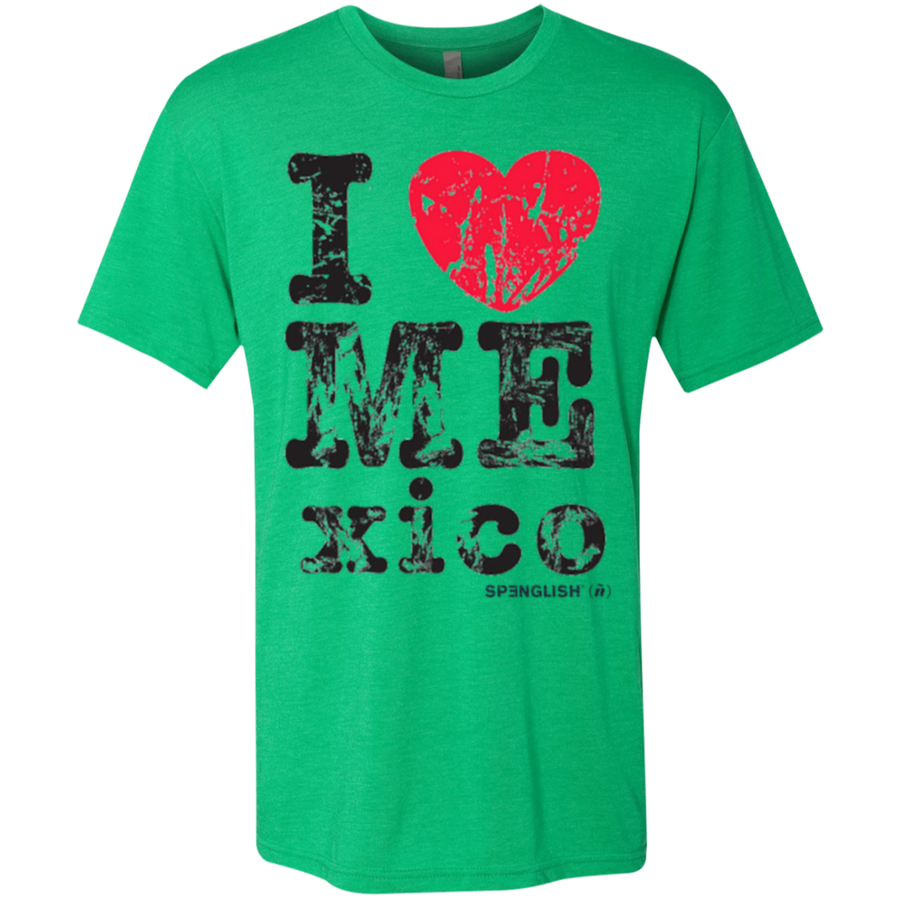 I LOVE MEXICO  -  Next Level UNISEX Triblend T-Shirt