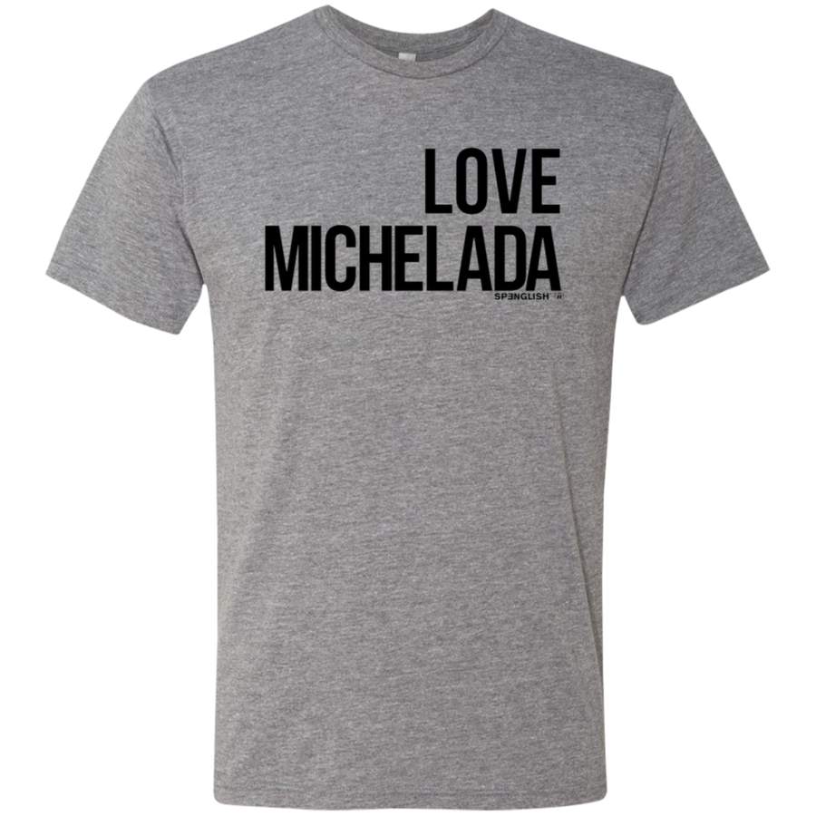 LOVE MICHELADA - Next Level Men's Triblend T-Shirt