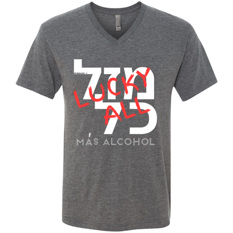 MAS ALCOHOL ??? ??  MAZAL KOL - Next Level UNISEX Triblend V-Neck T-Shirt