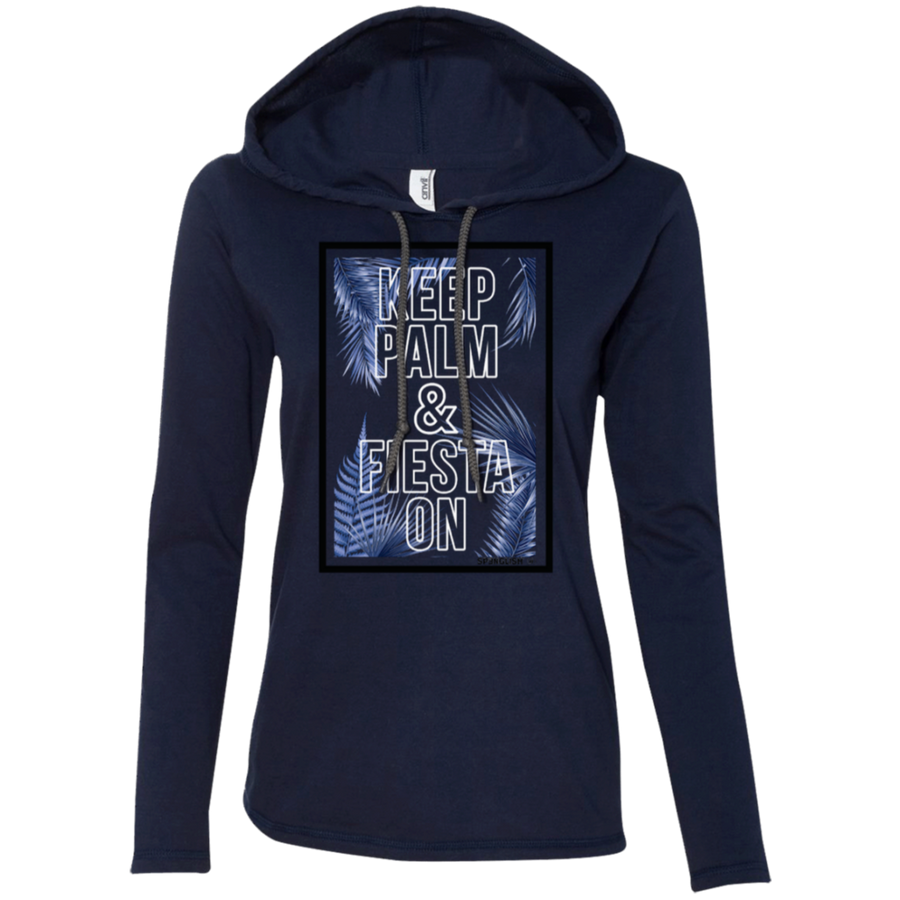 KEEP PALM AND FIESTA ON - Anvil Ladies' LS T-Shirt Hoodie