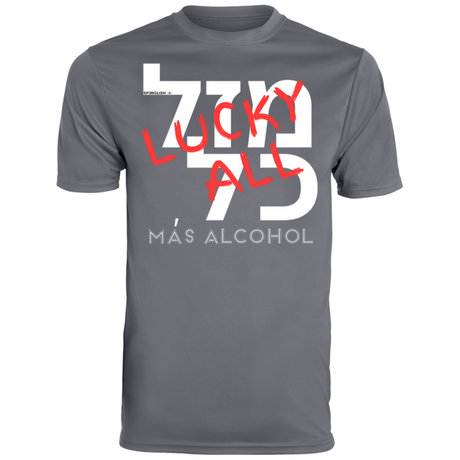 MAS ALCOHOL ??? ??  MAZAL KOL - 790 Augusta UNISEX Wicking T-Shirt