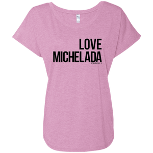 LOVE MICHELADA - Next Level Ladies' Triblend Dolman Sleeve