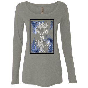 KEEP PALM AND FIESTA ON - Next Level Ladies' Triblend LS Scoop