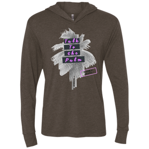 Talk to the Palm -  Next Level Unisex Triblend LS Hooded T-Shirt