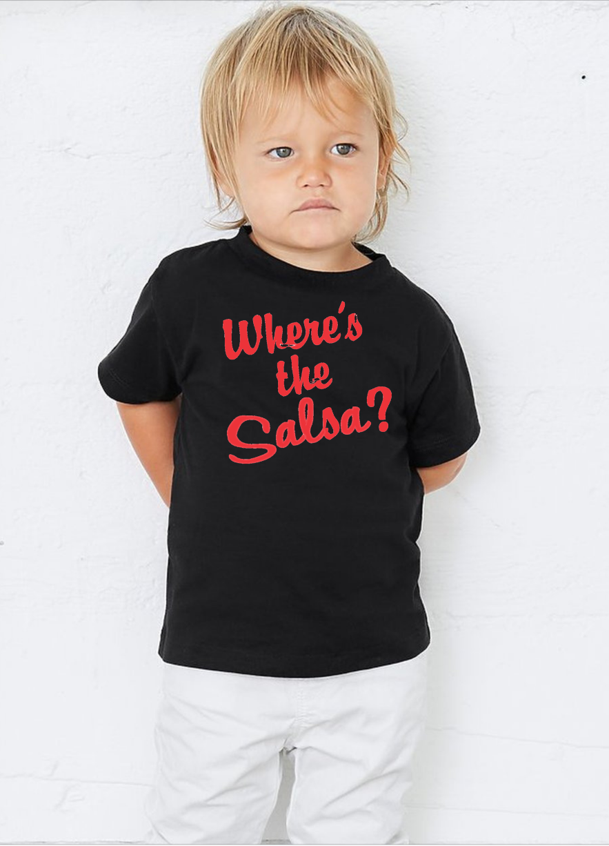 Where's the salsa -Toddler Short Sleeve Tee