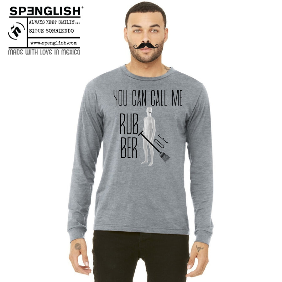 You can call me Rubber Toe - Unisex Long Sleeve Tee