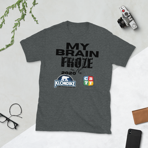 FROZE MY BRAIN - Short-Sleeve Unisex T-Shirt