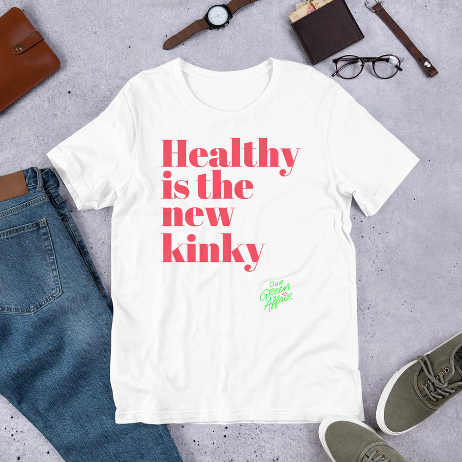 Healthy is the new Kinky - Short-Sleeve Unisex T-Shirt