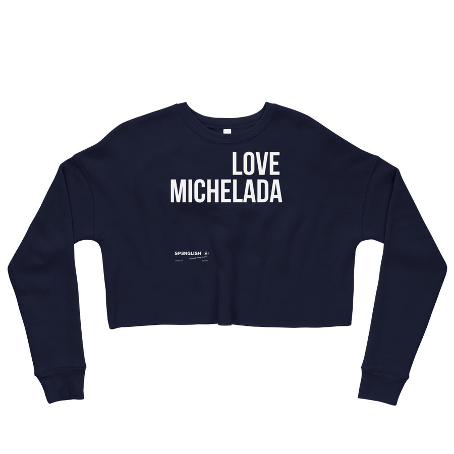 LOVE MICHELADA - Crop Sweatshirt
