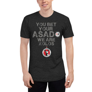YOU BET YOUR ASADO WE ARE XOLOS - Unisex Tri-Blend Track Shirt