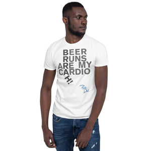 BEER RUNS ARE MY CARDIO - Short-Sleeve Unisex T-Shirt