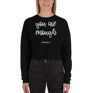 You are enough  - Crop Sweatshirt