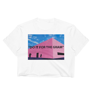 Do it for the gram - Women's Crop Top