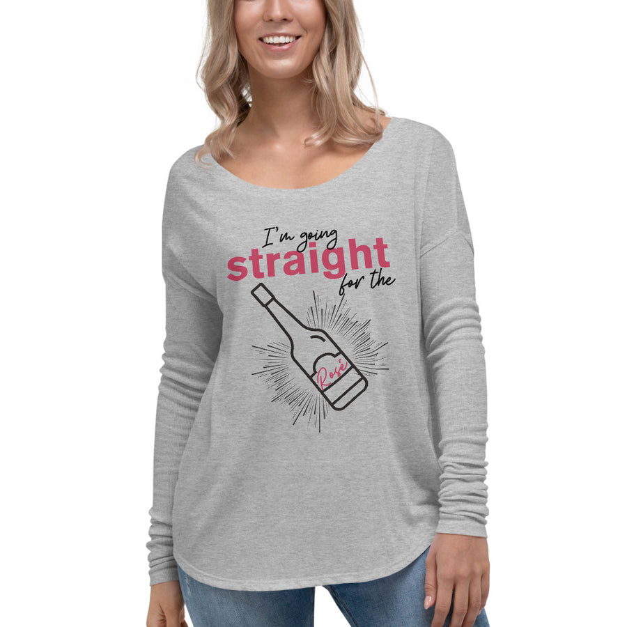I'M GOING STRAIGHT FOR THE ROSE - Ladies' Long Sleeve Tee