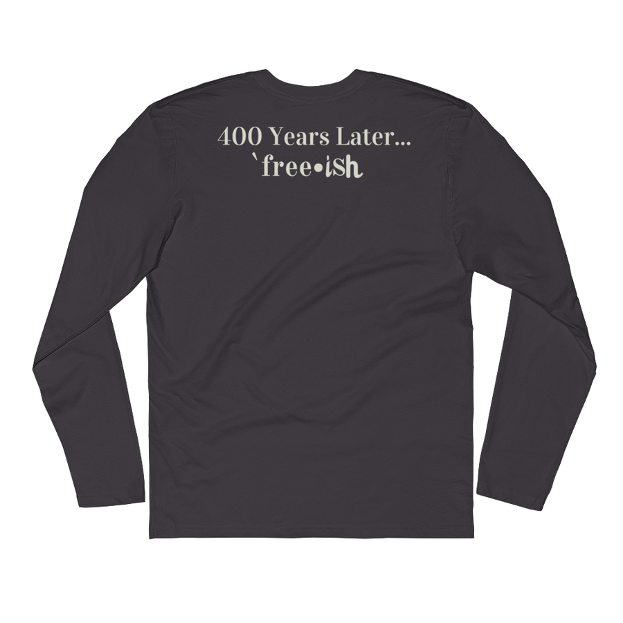 400 years later free - ish - Long Sleeve Fitted Crew