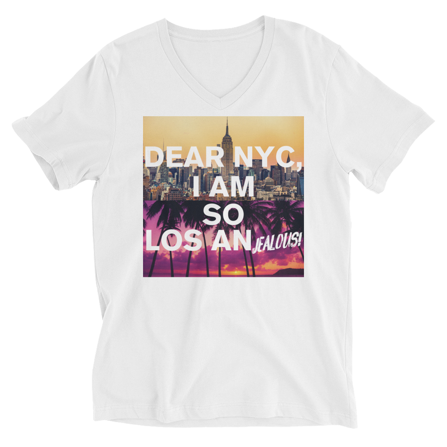 Dear NYC I am so Los An jealous - Unisex Short Sleeve V-Neck T-Shirt